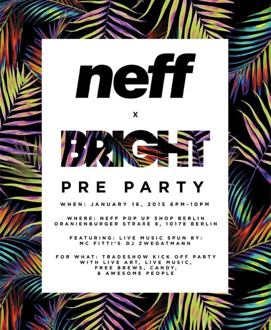 Neff Bright Pre Party
